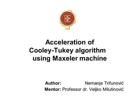 Acceleration of Cooley-Tukey algorithm using Maxeler machine
