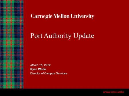 Port Authority Update March 15, 2012 Ryan Wolfe Director of Campus Services.