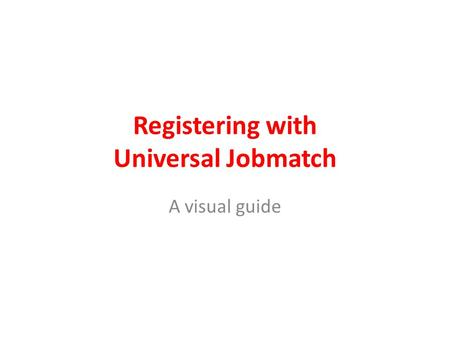 Registering with Universal Jobmatch