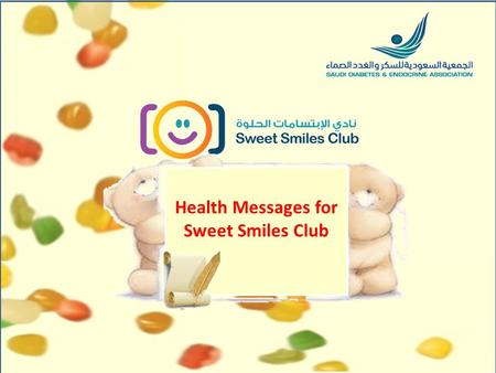 Health Messages for Sweet Smiles Club. Keep your blood sugar within the normal range and consult your doctor in case of high or low levels.