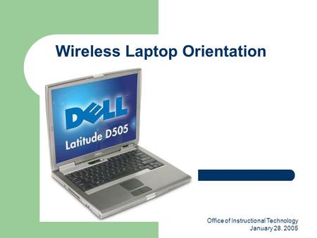 Office of Instructional Technology January 28. 2005 Wireless Laptop Orientation.