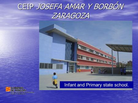 CEIP JOSEFA AMAR Y BORBÓN ZARAGOZA Infant and Primary state school.