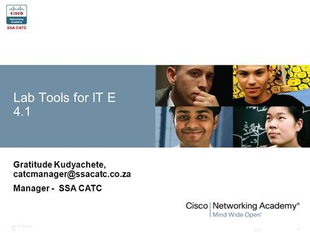 2010 Labs & Tools for ITE 1 Gratitude Kudyachete, Manager - SSA CATC Lab Tools for IT E 4.1.