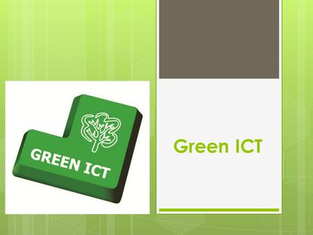 Green ICT. The global information and communications technology (ICT) industry accounts for approximately 2 percent of global carbon dioxide (CO2) emissions,