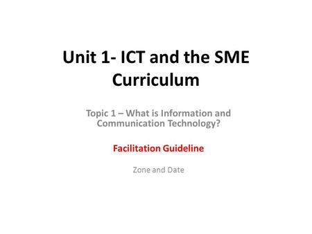Unit 1- ICT and the SME Curriculum