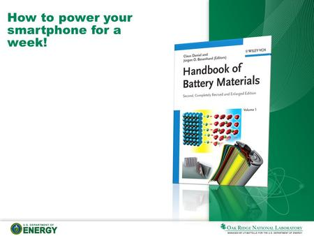How to power your smartphone for a week!. 2 Presentation name What is a battery? A device that stores chemical energy in its active materials and converts.