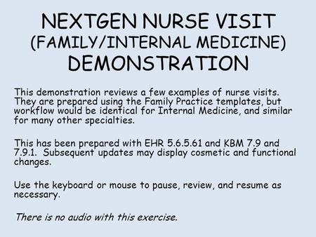NEXTGEN NURSE VISIT (FAMILY/INTERNAL MEDICINE) DEMONSTRATION