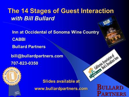The 14 Stages of Guest Interaction with Bill Bullard Inn at Occidental of Sonoma Wine Country Inn at Occidental of Sonoma Wine Country CABBI CABBI Bullard.