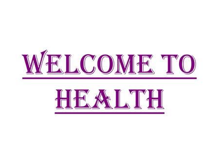 Welcome to health. What will I need to pass this class??? Composition Journal Internet Access Laptop or Desktop Computer Time-Management Motivation.