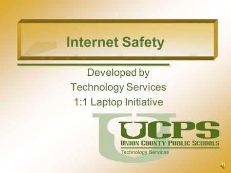 Developed by Technology Services 1:1 Laptop Initiative