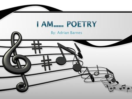 By: Adrian Barnes. I Am... Musically Gifted I Wonder.... About my purpose in life.