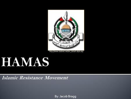 Islamic Resistance Movement By: Jacob Bragg