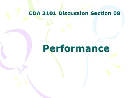 CDA 3101 Discussion Section 08 Performance