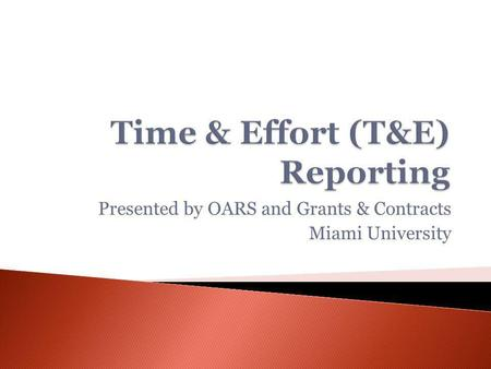 Presented by OARS and Grants & Contracts Miami University.