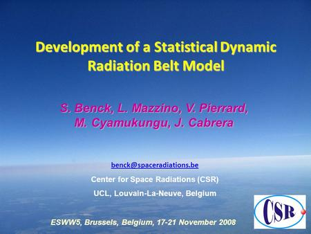 1 Development of a Statistical Dynamic Radiation Belt Model Center for Space Radiations (CSR) UCL, Louvain-La-Neuve, Belgium S.