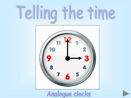 Telling the time Analogue clocks.