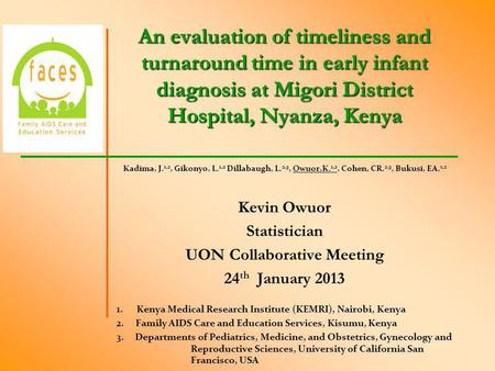 An evaluation of timeliness and turnaround time in early infant diagnosis at Migori District Hospital, Nyanza, Kenya An evaluation of timeliness and turnaround.