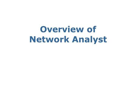 Overview of Network Analyst