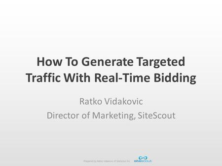 How To Generate Targeted Traffic With Real-Time Bidding