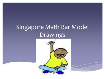 Singapore Math Bar Model Drawings