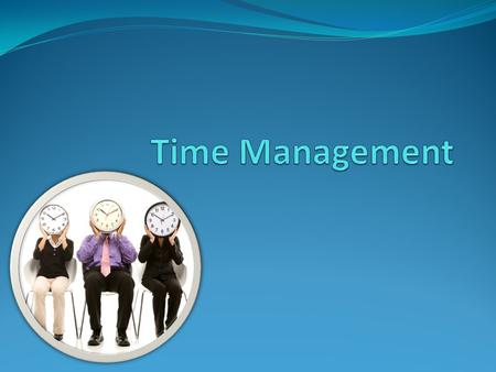 Time Management.