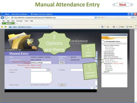 Manual Attendance Entry 2 Options are there 1 st is Same Office 2 nd is Outdoor Location Next.