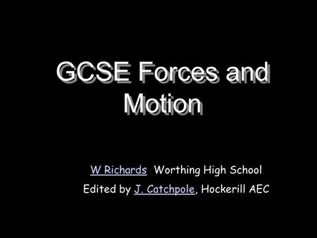 GCSE Forces and Motion W Richards Worthing High School