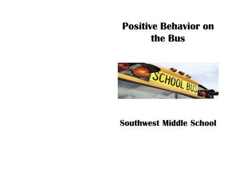 Positive Behavior on the Bus