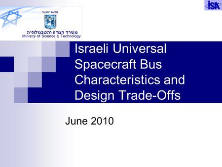 Israeli Universal Spacecraft Bus Characteristics and Design Trade-Offs