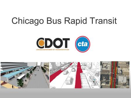 Chicago Bus Rapid Transit. Improving Transportation in Chicago is Making the Most of Every Option Pedestrians – Countdown Signals, Safety Improvements.
