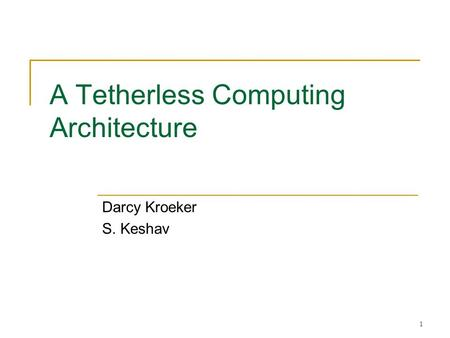 A Tetherless Computing Architecture