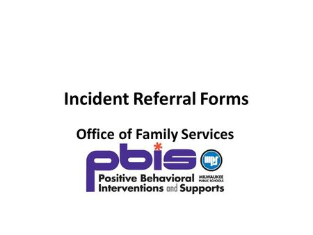 Incident Referral Forms Office of Family Services.
