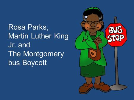 Martin Luther King Jr. and The Montgomery bus Boycott