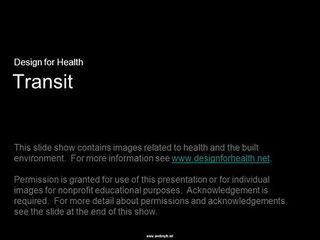 Www.annforsyth.net Transit Design for Health This slide show contains images related to health and the built environment. For more information see www.designforhealth.net.www.designforhealth.net.
