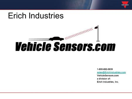 Erich Industries 1-800-882-5839 sales@ErichIndustries.com VehicleSensors.com a division of: Erich Industries, Inc.