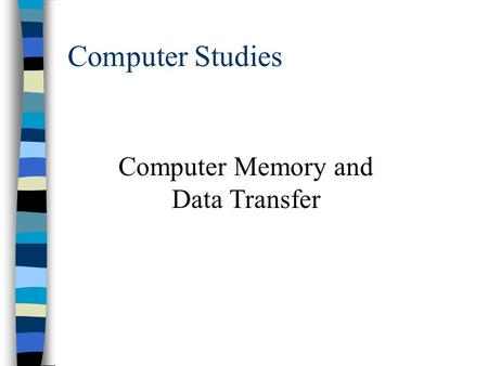 Computer Memory and Data Transfer
