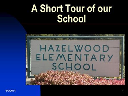 6/2/20141 A Short Tour of our School. 6/2/20142 Hazelwood is a part of the Edmonds School District 3300 204th Street SW Lynnwood, WA 98036 (425) 431-7884.