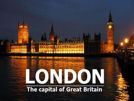 London is the capital city of the United Kingdom. It is situated on the south- east coast of England. London has over seven million inhabitants. Metropolitan.