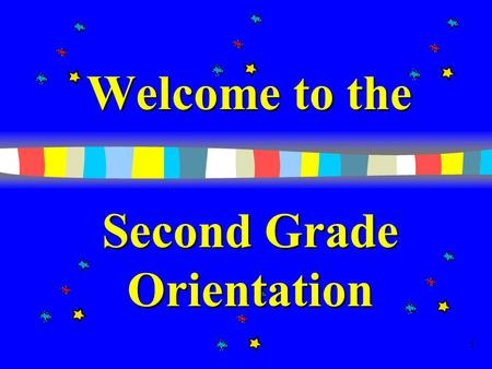 1 Welcome to the Second Grade Orientation 2 Introduction Mrs. Evans.