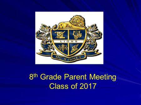8 th Grade Parent Meeting Class of 2017. What Sets MHS Apart Traditions: Homecoming, Beat the Drum, Fill the Bus, Deck the Halls, Senior Picnic, First.