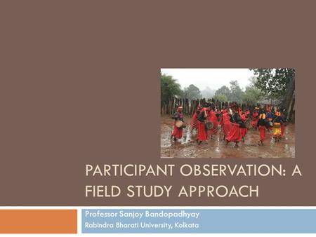 Participant Observation: a Field Study APPROACH