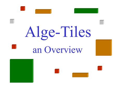 Alge-Tiles an Overview.