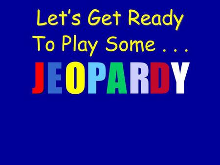 J J EOPARDY Lets Get Ready To Play Some.... Solve One Step Equations Solve Two Step Equations Solve Other Equations Word Problems to Equations 100 200.