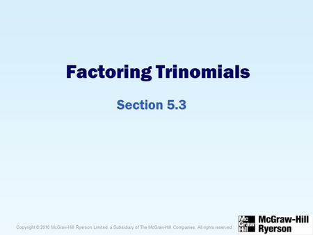 Factoring Trinomials Section 5.3.