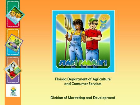 Florida Department of Agriculture and Consumer Services Division of Marketing and Development.
