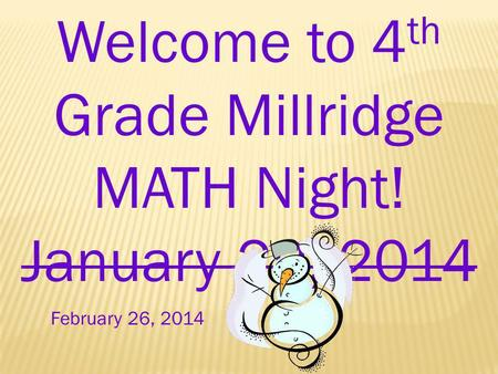 Welcome to 4th Grade Millridge MATH Night! January 29, 2014