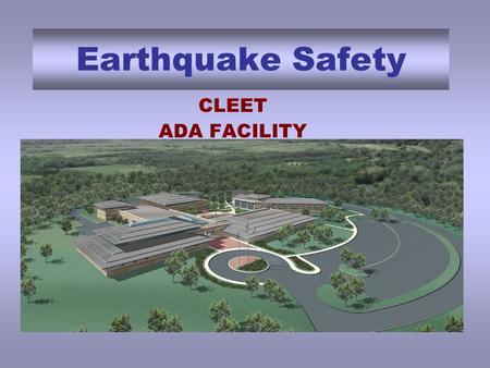 Earthquake Safety CLEET ADA FACILITY Seismic Danger Zones Notice that Ada Oklahoma is in a moderately high danger area for earthquakes.