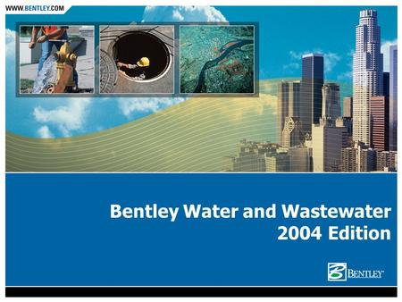 Bentley Water and Wastewater 2004 Edition. Rule-based annotation Cell placement with annotation Bulk assignment of attribute to like elements Automatic.