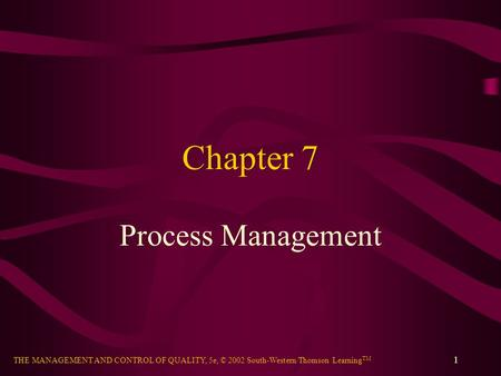 Chapter 7 Process Management.