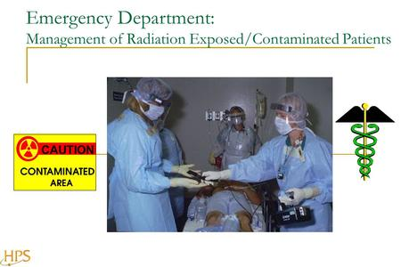 Emergency Department: Management of Radiation Exposed/Contaminated <strong>Patients</strong> CAUTION.